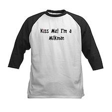 Kiss Me: Milkman Tee