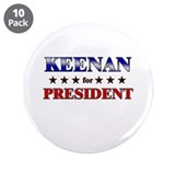 "KEENAN for president 3.5"" Button (10 pack)"
