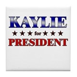 KAYLIE for president Tile Coaster