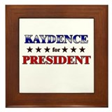 KAYDENCE for president Framed Tile