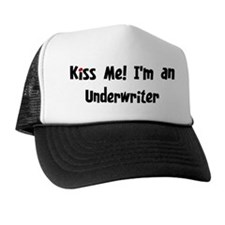Kiss Me: Underwriter Trucker Hat
