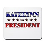 KATELYNN for president Mousepad
