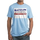 KATELIN for president Shirt