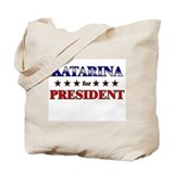 KATARINA for president Tote Bag