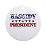 KASSIDY for president Ornament (Round)