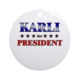KARLI for president Ornament (Round)