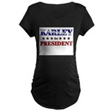 KARLEY for president T-Shirt