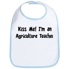 Kiss Me: Agriculture Teacher Bib