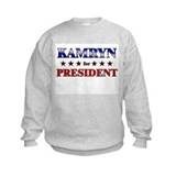 KAMRYN for president Sweatshirt