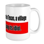 Somewhere in Texas a Village  Large Mug