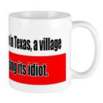 Somewhere in Texas a Village  Mug