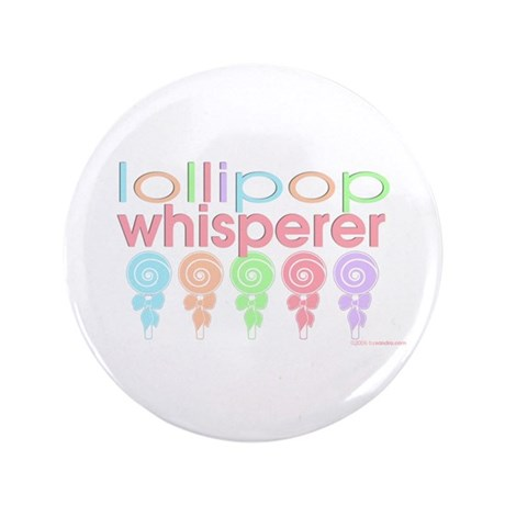 "Lollipop Whisperers 3.5"" Button (100 pack)"