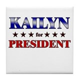 KAILYN for president Tile Coaster