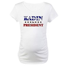 KADIN for president Shirt