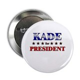 "KADE for president 2.25"" Button"