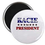 "KACIE for president 2.25"" Magnet (10 pack)"