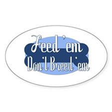 Don't Breed 'Em - Oval Decal