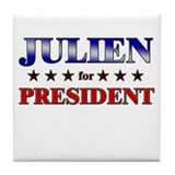 JULIEN for president Tile Coaster