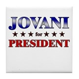JOVANI for president Tile Coaster