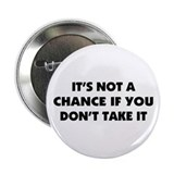 A Saying About Chance 2.25&quot; Button