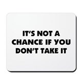 A Saying About Chance Mousepad