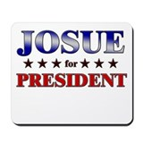 JOSUE for president Mousepad