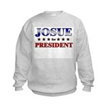 JOSUE for president Sweatshirt