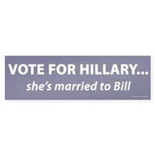 Vote for Hillary Married to Bill Bumper Bumper Sticker