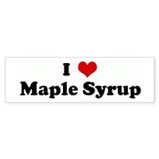 I Love Maple Syrup Bumper Bumper Stickers