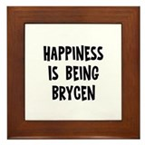 Happiness is being Brycen   Framed Tile