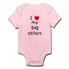 I love my big sisters Infant Bodysuit