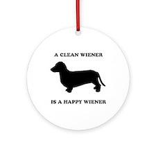 A clean wiener is a happy wiener Ornament (Round)