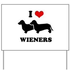 I love my wieners Yard Sign