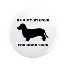 "Rub my wiener for good luck 3.5"" Button (100 pack)"