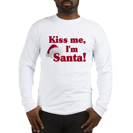 Kiss me I'm Santa Long Sleeve T-Shirt
