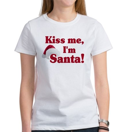 Kiss me I'm Santa Women's T-Shirt