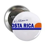"Its Better in Costa Rica 2.25"" Button (100 pack)"