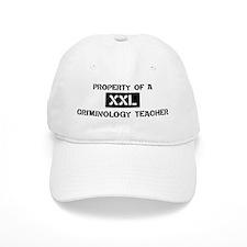 Property of: Criminology Teac Baseball Cap