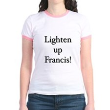Lighten up Francis T
