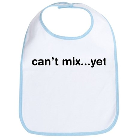 Can't Mix...Yet Bib