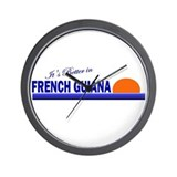 Its Better in French Guiana Wall Clock