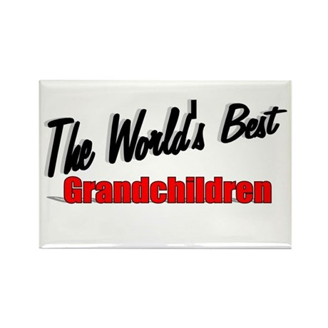 """The World's Best Grandchildren"" Rectangle Magnet"