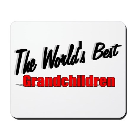 """The World's Best Grandchildren"" Mousepad"