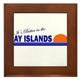 Its Better in the Bay Islands Framed Tile