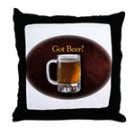 Got Beer Throw Pillow
