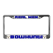 Real Men Bowhunt! License Plate Frame