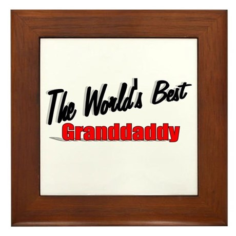 """The World's Best Granddaddy"" Framed Tile"