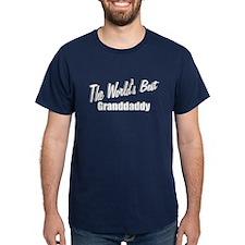 """The World's Best Granddaddy"" T-Shirt"
