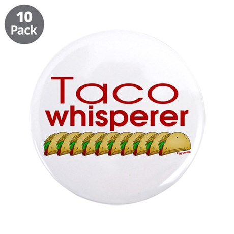"Taco Whisperer 3.5"" Button (10 pack)"