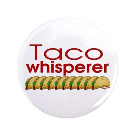 "Taco Whisperer 3.5"" Button"